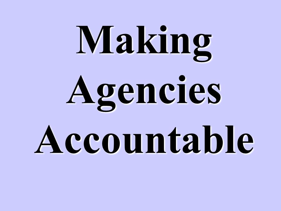 Making Agencies Accountable