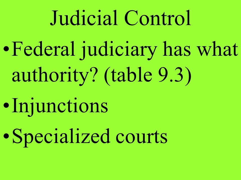Judicial Control Federal judiciary has what authority (table 9.3)