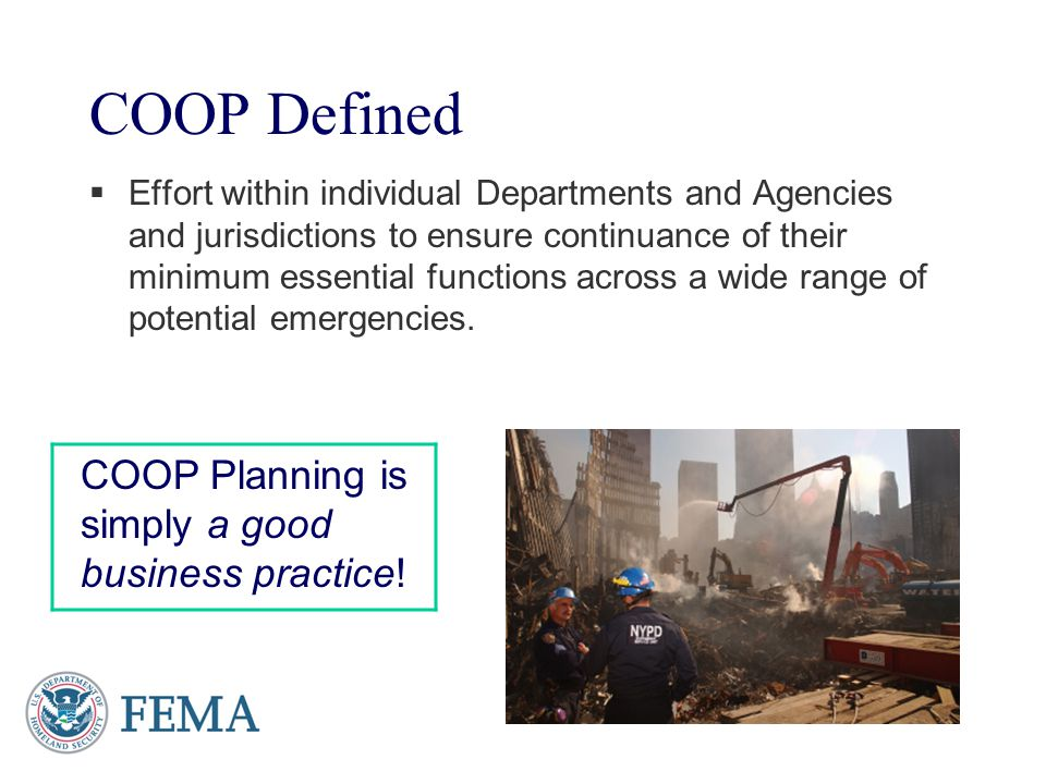 COOP Defined COOP Planning is simply a good business practice!
