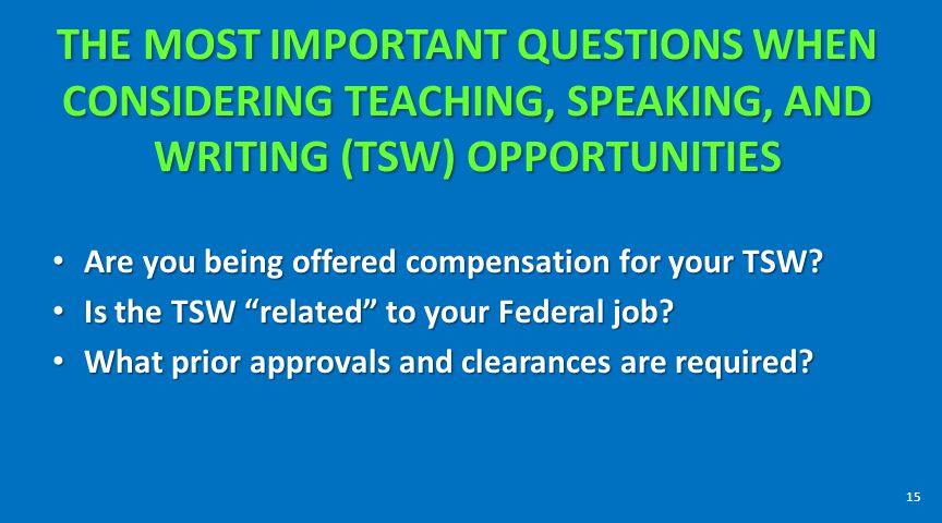 THE MOST IMPORTANT QUESTIONS WHEN CONSIDERING TEACHING, SPEAKING, AND WRITING (TSW) OPPORTUNITIES