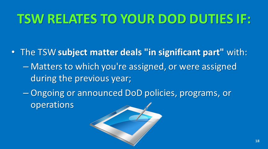 TSW RELATES TO YOUR DOD DUTIES IF: