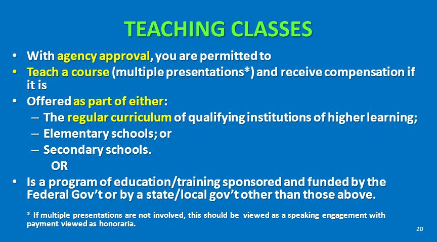 TEACHING CLASSES With agency approval, you are permitted to