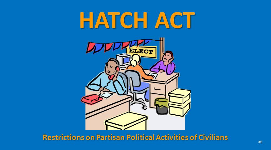 Restrictions on Partisan Political Activities of Civilians