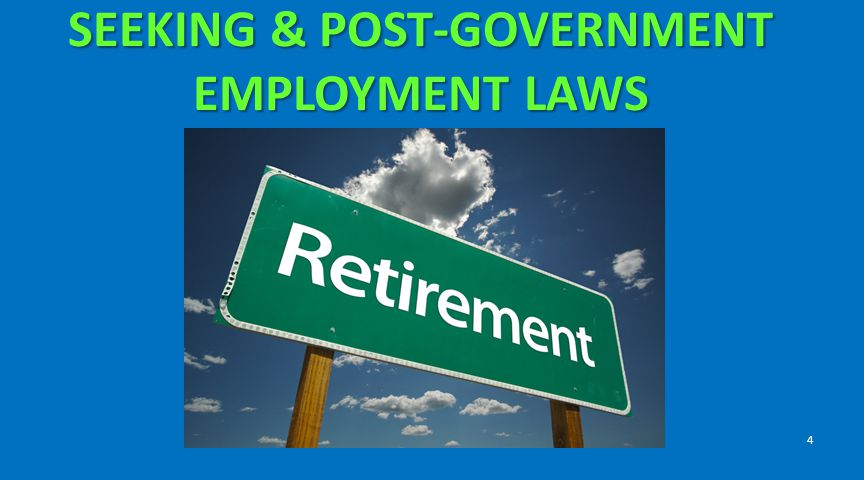 SEEKING & POST-GOVERNMENT EMPLOYMENT LAWS
