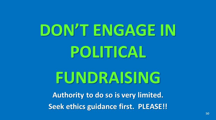 DON'T ENGAGE IN POLITICAL FUNDRAISING