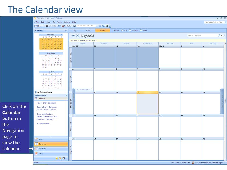 The Calendar view Click on the Calendar button in the Navigation page to view the calendar.