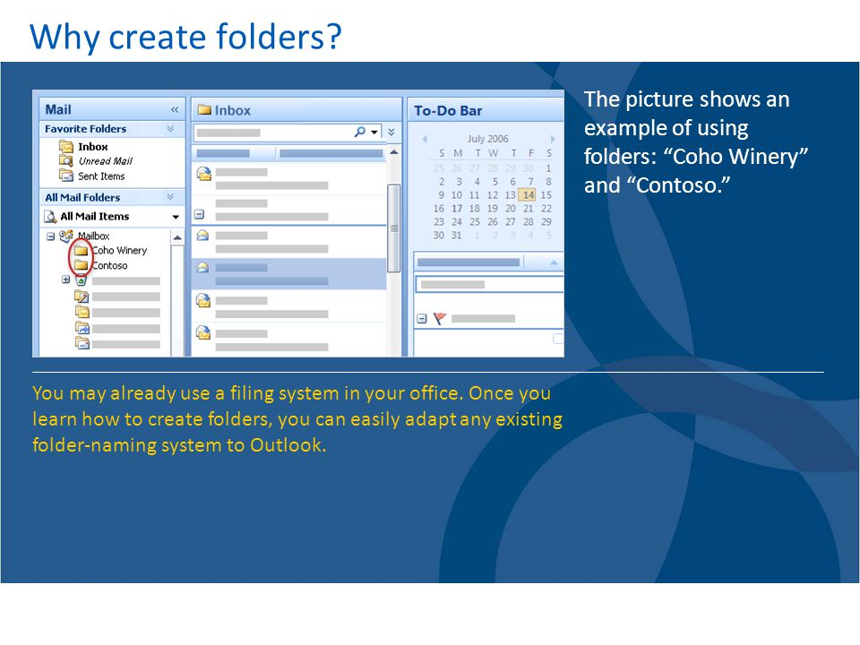 Why create folders The picture shows an example of using folders: Coho Winery and Contoso.