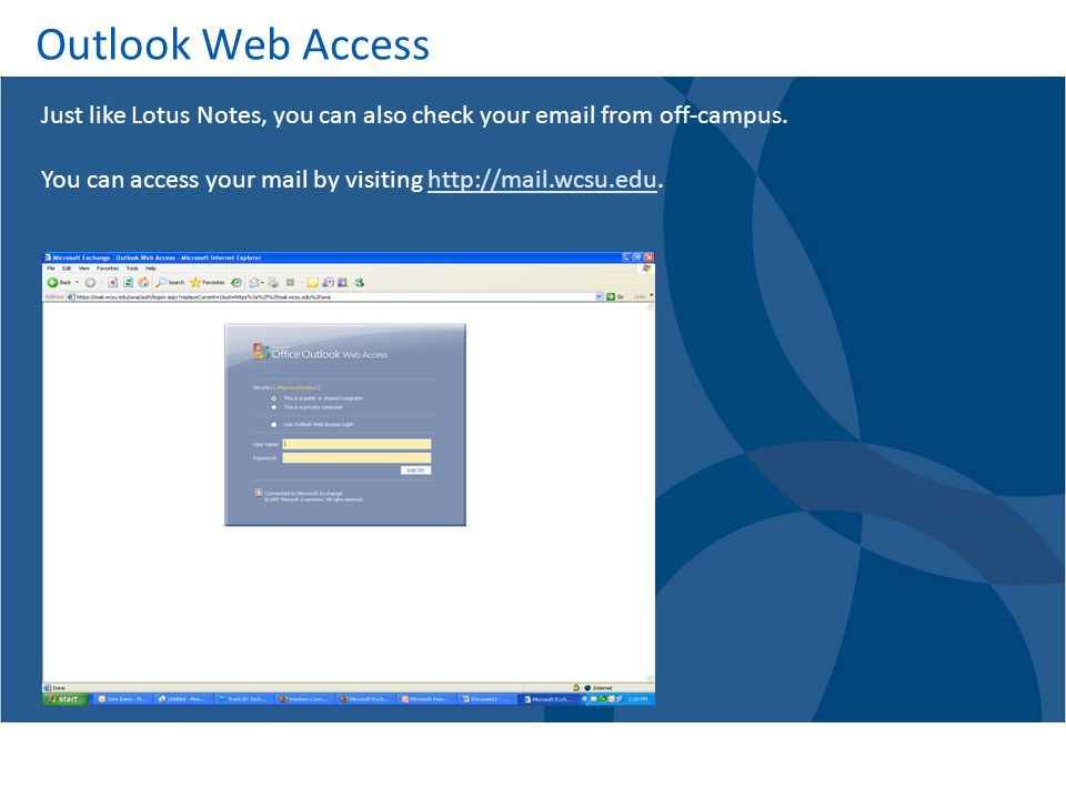 Outlook Web Access Just like Lotus Notes, you can also check your  from off-campus. You can access your mail by visiting