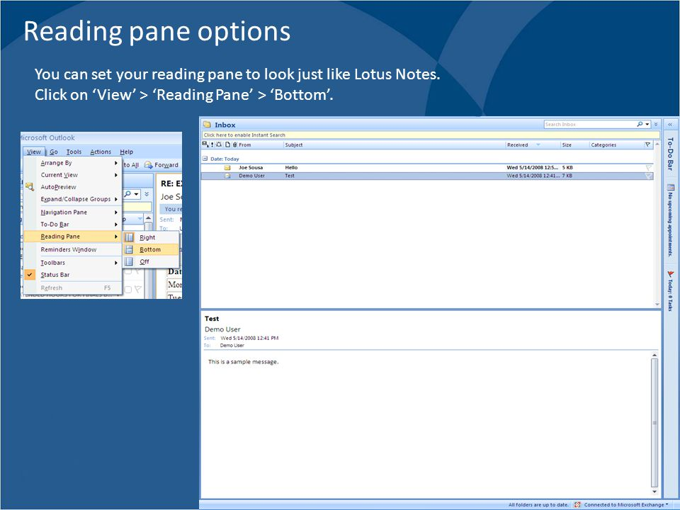 Reading pane options You can set your reading pane to look just like Lotus Notes.