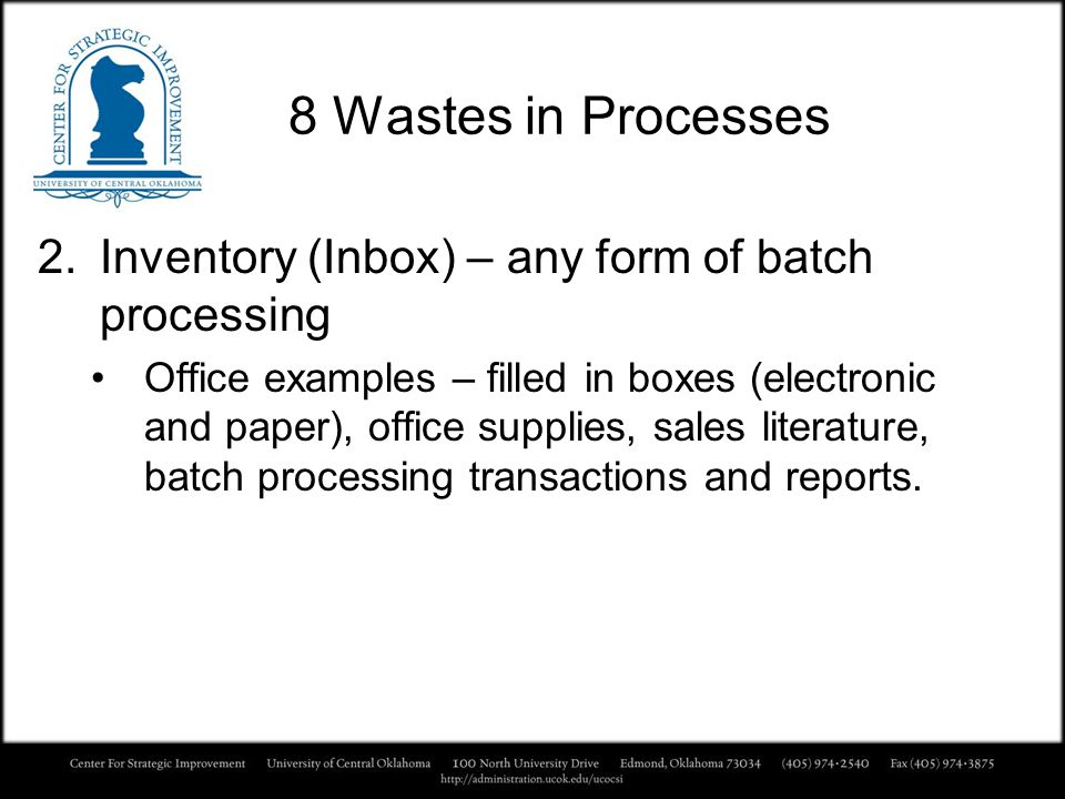 8 Wastes in Processes Inventory (Inbox) – any form of batch processing
