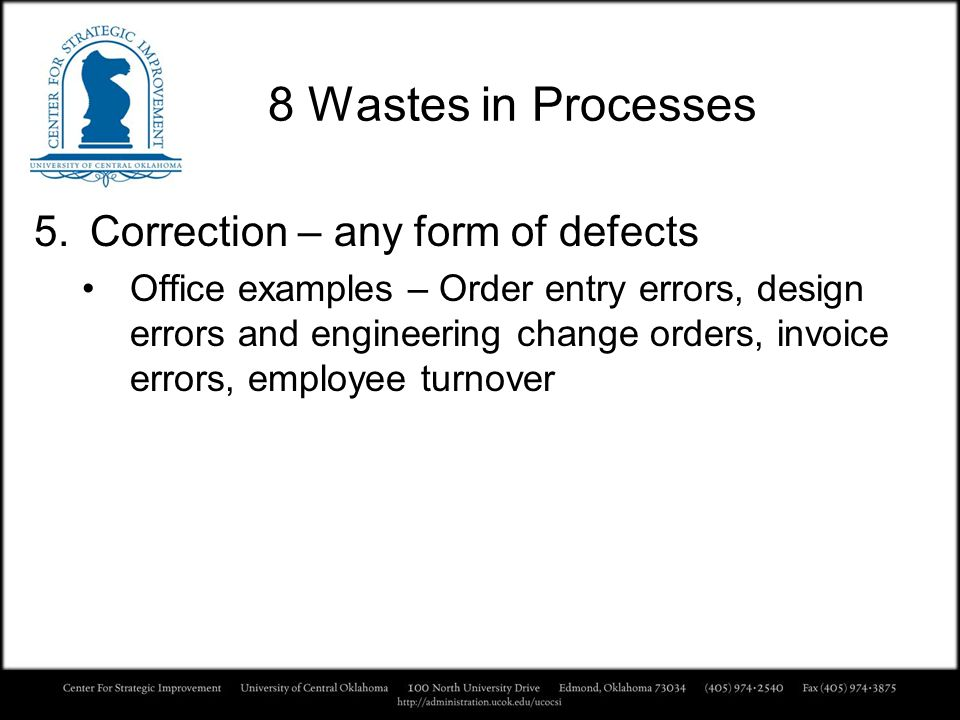 8 Wastes in Processes Correction – any form of defects