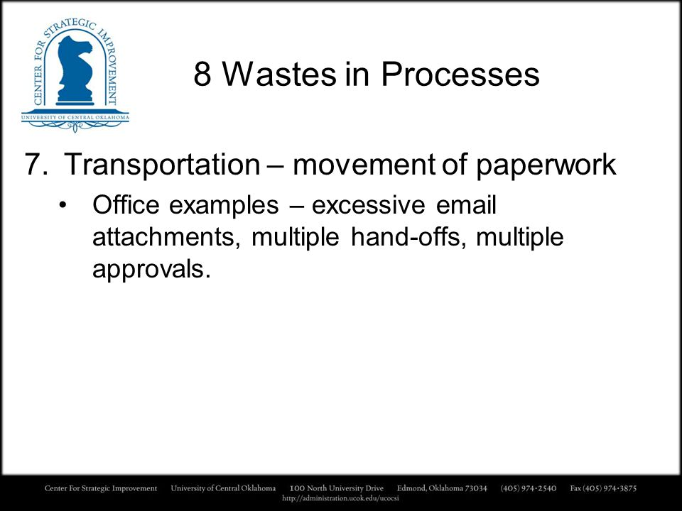 8 Wastes in Processes Transportation – movement of paperwork