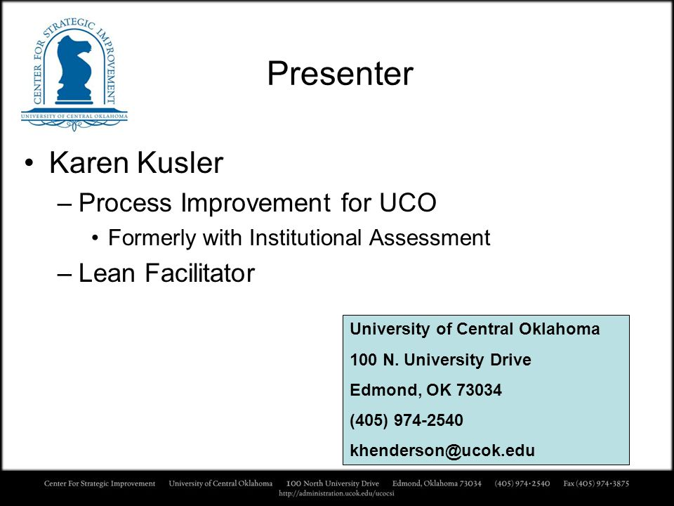 Presenter Karen Kusler Process Improvement for UCO Lean Facilitator