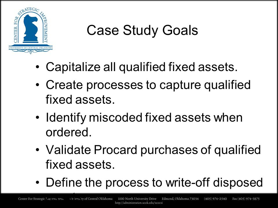 Case Study Goals Capitalize all qualified fixed assets.