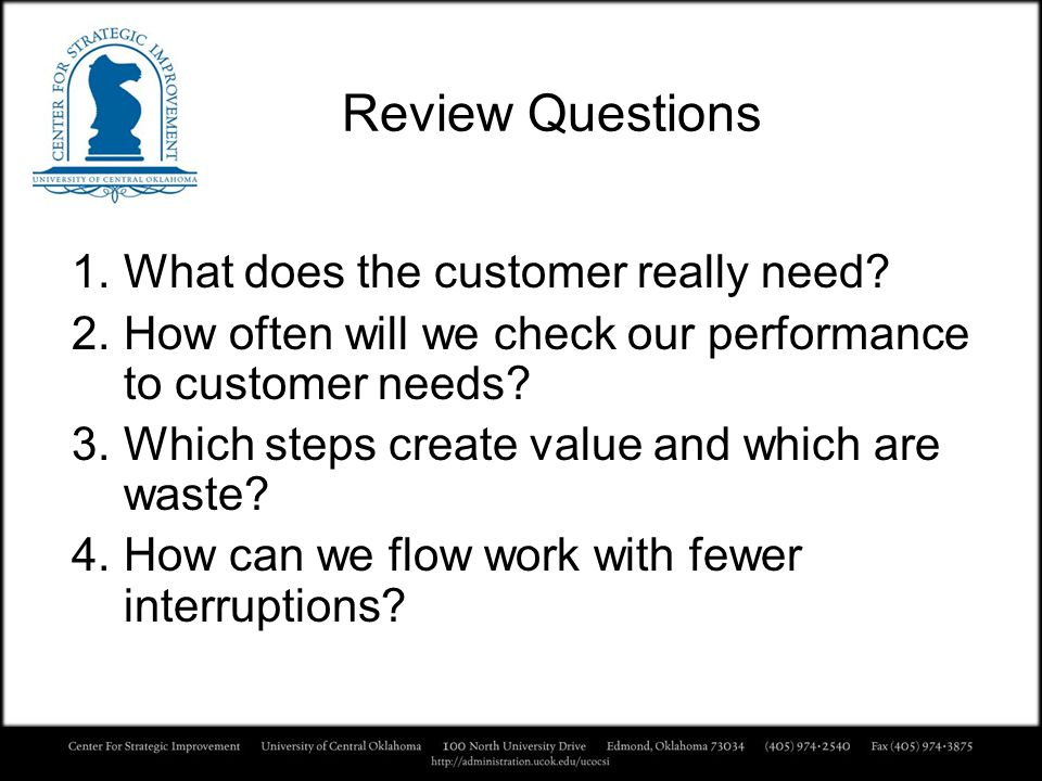 Review Questions What does the customer really need