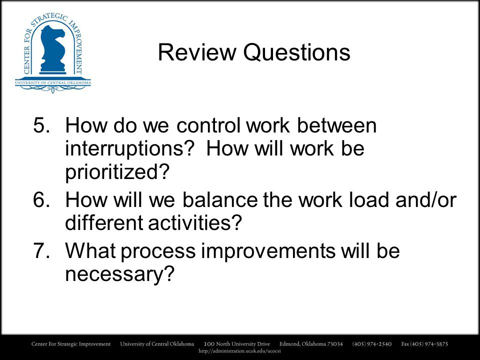 Review Questions How do we control work between interruptions How will work be prioritized