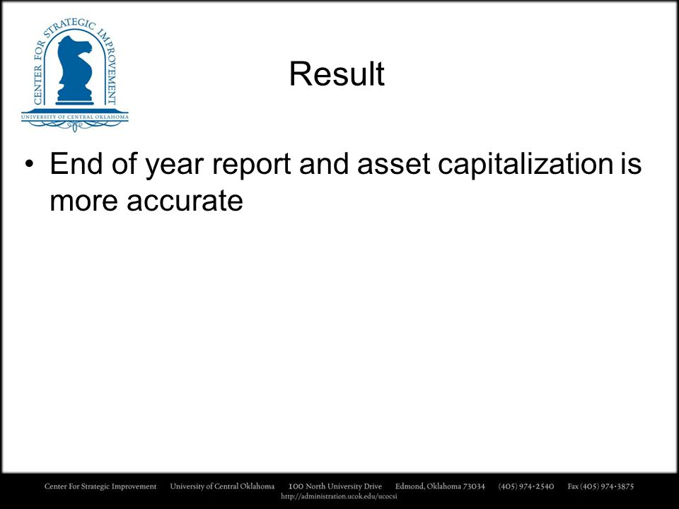 Result End of year report and asset capitalization is more accurate