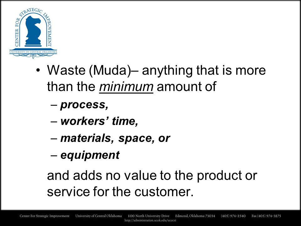 and adds no value to the product or service for the customer.