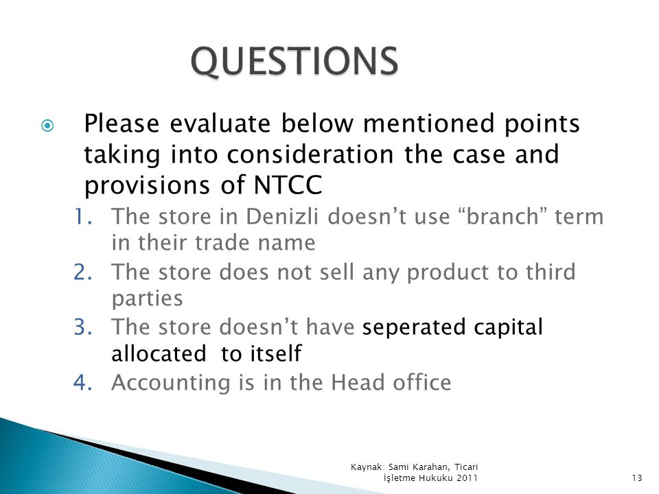 QUESTIONS Please evaluate below mentioned points taking into consideration the case and provisions of NTCC.
