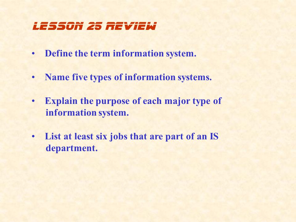 lesson 25 review Define the term information system.