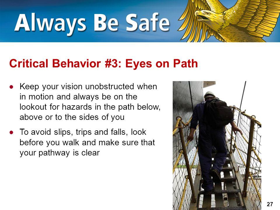 Critical Behavior #3: Eyes on Path