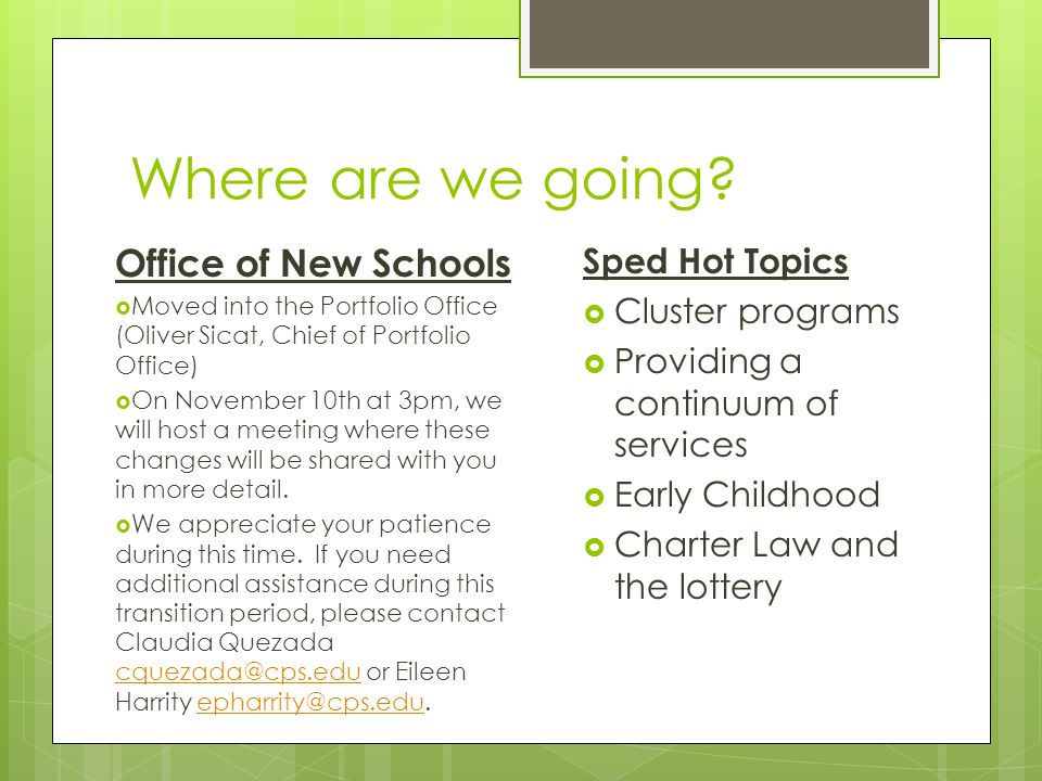 Where are we going Office of New Schools Sped Hot Topics