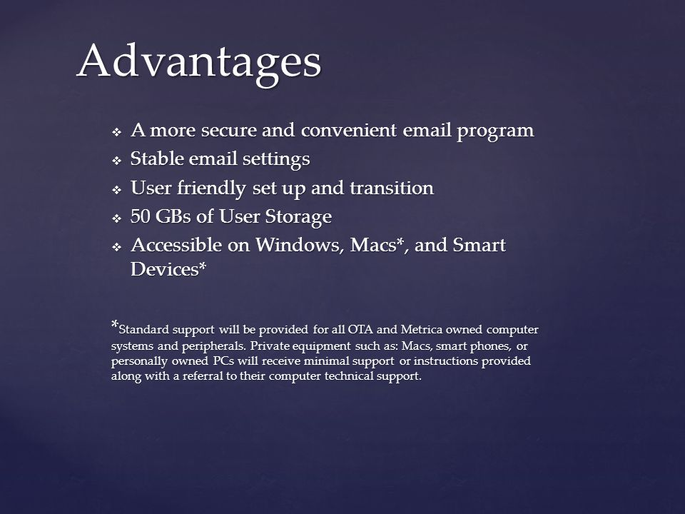 Advantages A more secure and convenient  program