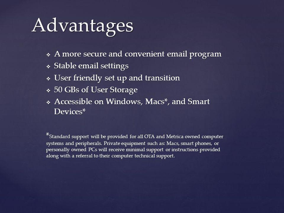 Advantages A more secure and convenient email program