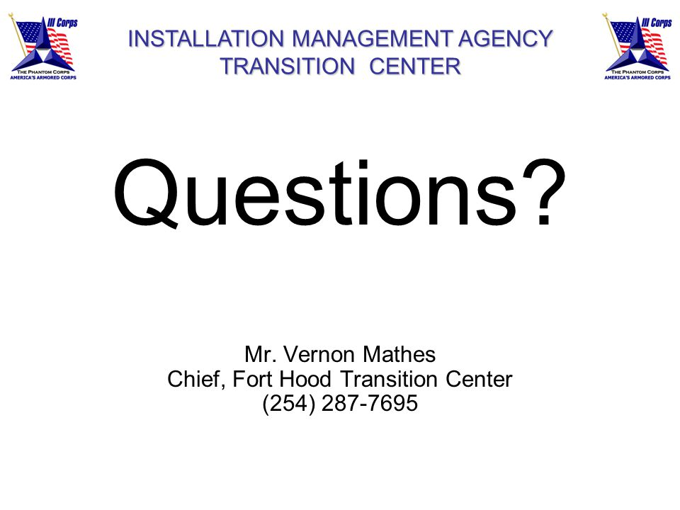 Questions INSTALLATION MANAGEMENT AGENCY TRANSITION CENTER