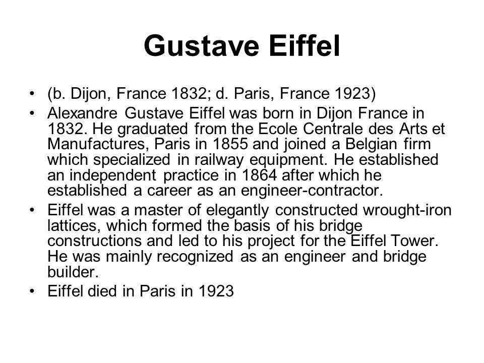 Gustave Eiffel (b. Dijon, France 1832; d. Paris, France 1923)