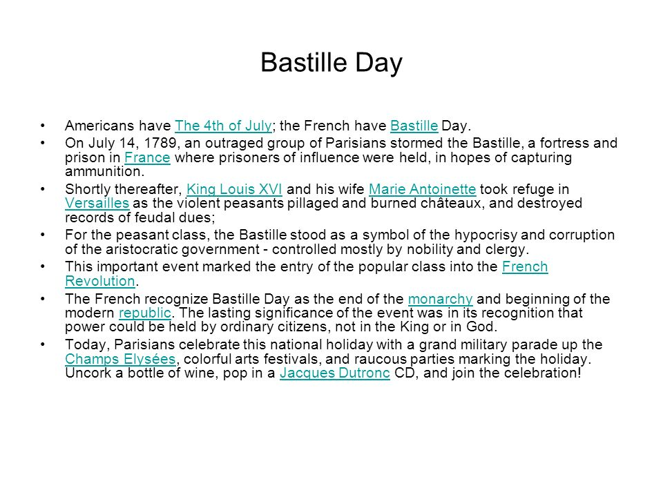 Bastille Day Americans have The 4th of July; the French have Bastille Day.