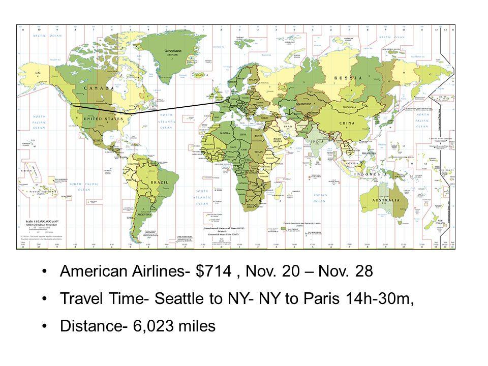 American Airlines- $714 , Nov. 20 – Nov. 28