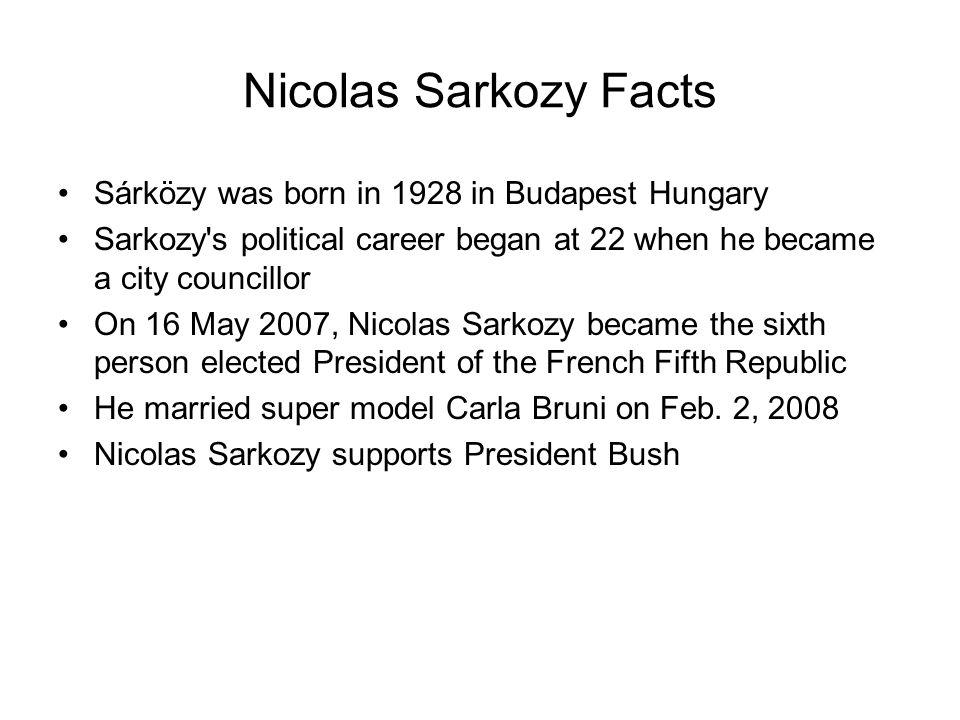 Nicolas Sarkozy Facts Sárközy was born in 1928 in Budapest Hungary