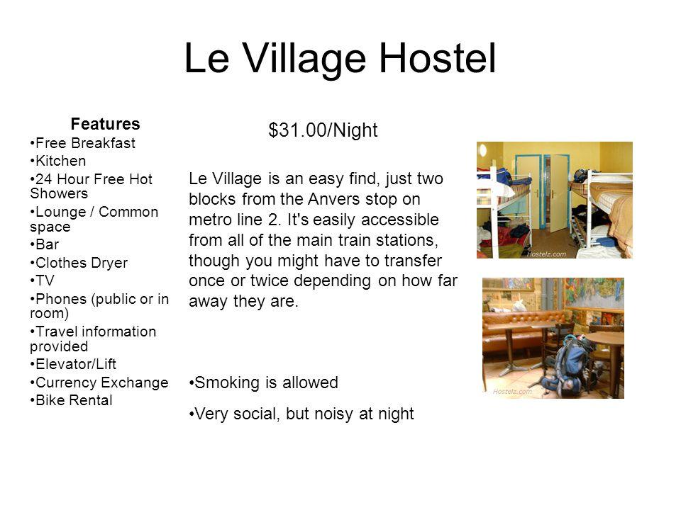 Le Village Hostel $31.00/Night Features