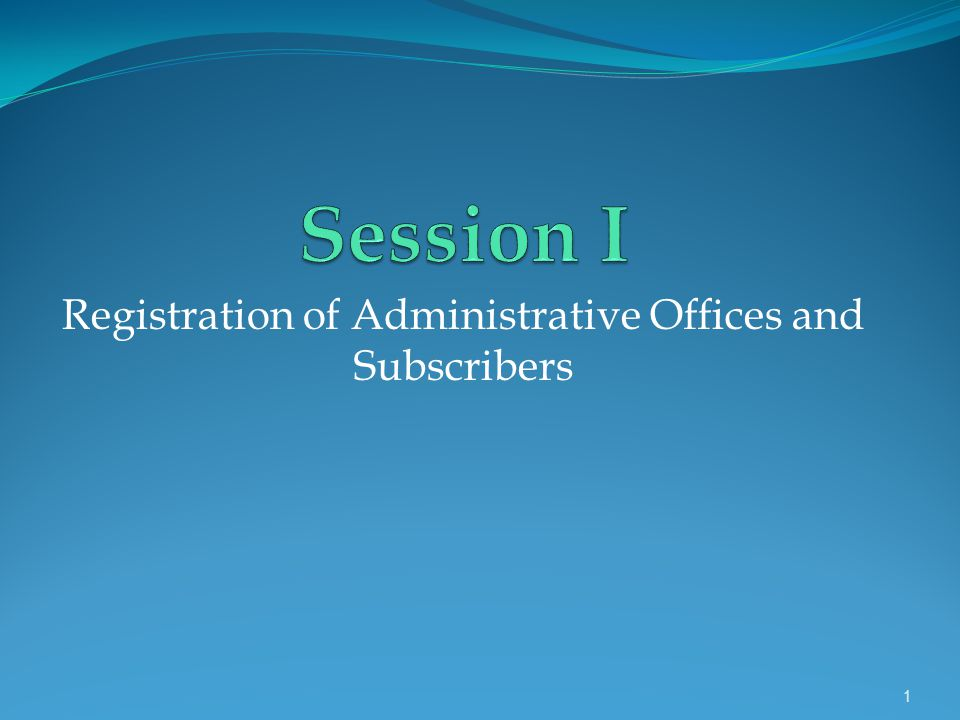 Registration of Administrative Offices and Subscribers