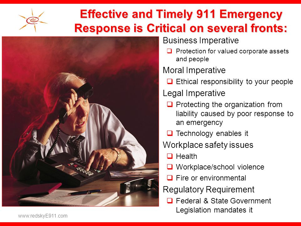 Effective and Timely 911 Emergency Response is Critical on several fronts: