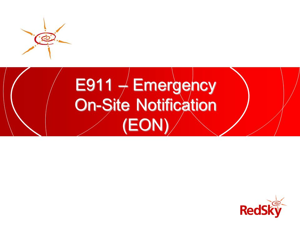 E911 – Emergency On-Site Notification (EON)