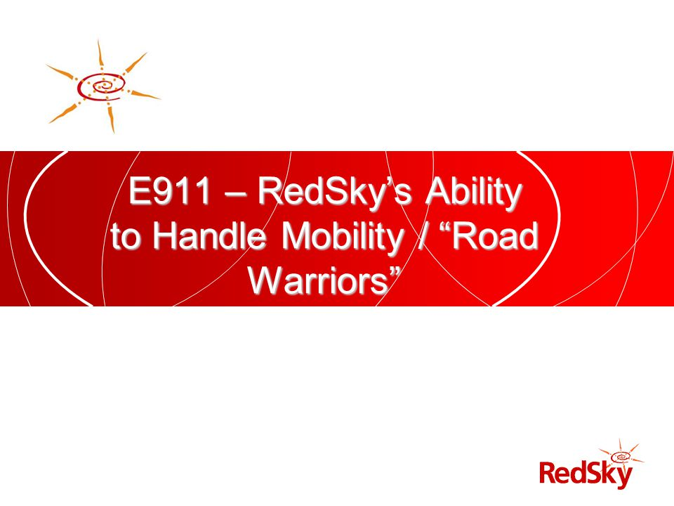 E911 – RedSky's Ability to Handle Mobility / Road Warriors