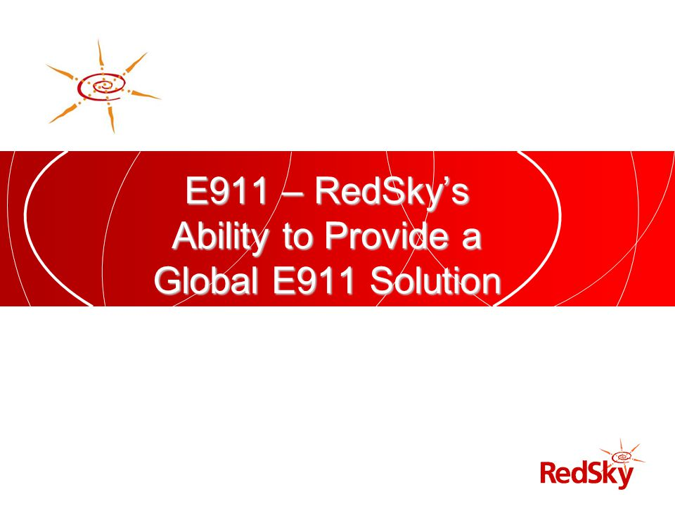E911 – RedSky's Ability to Provide a Global E911 Solution