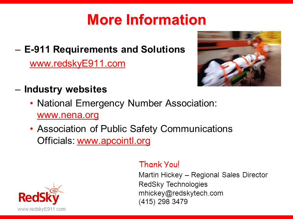 More Information E-911 Requirements and Solutions www.redskyE911.com