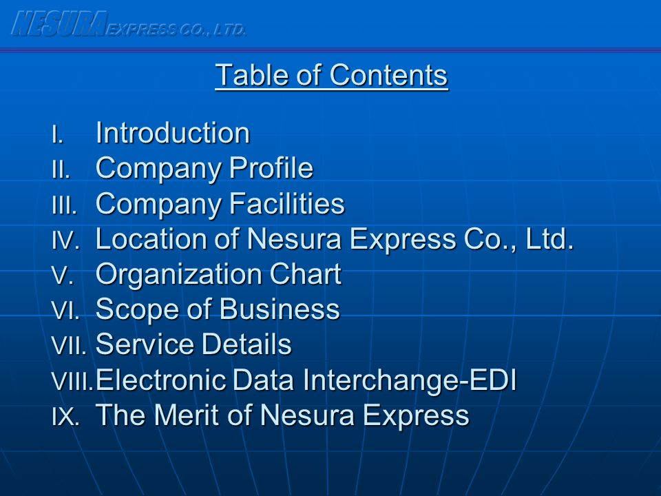 NESURA EXPRESS CO., LTD. Table of Contents. Introduction. Company Profile. Company Facilities. Location of Nesura Express Co., Ltd.