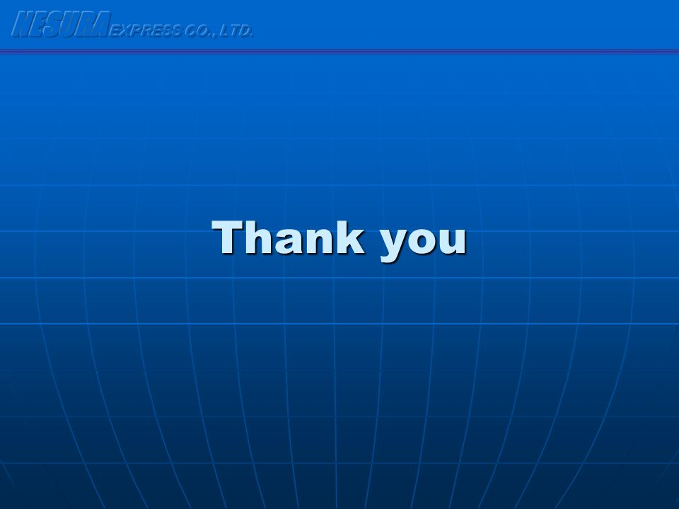 NESURA EXPRESS CO., LTD. Thank you