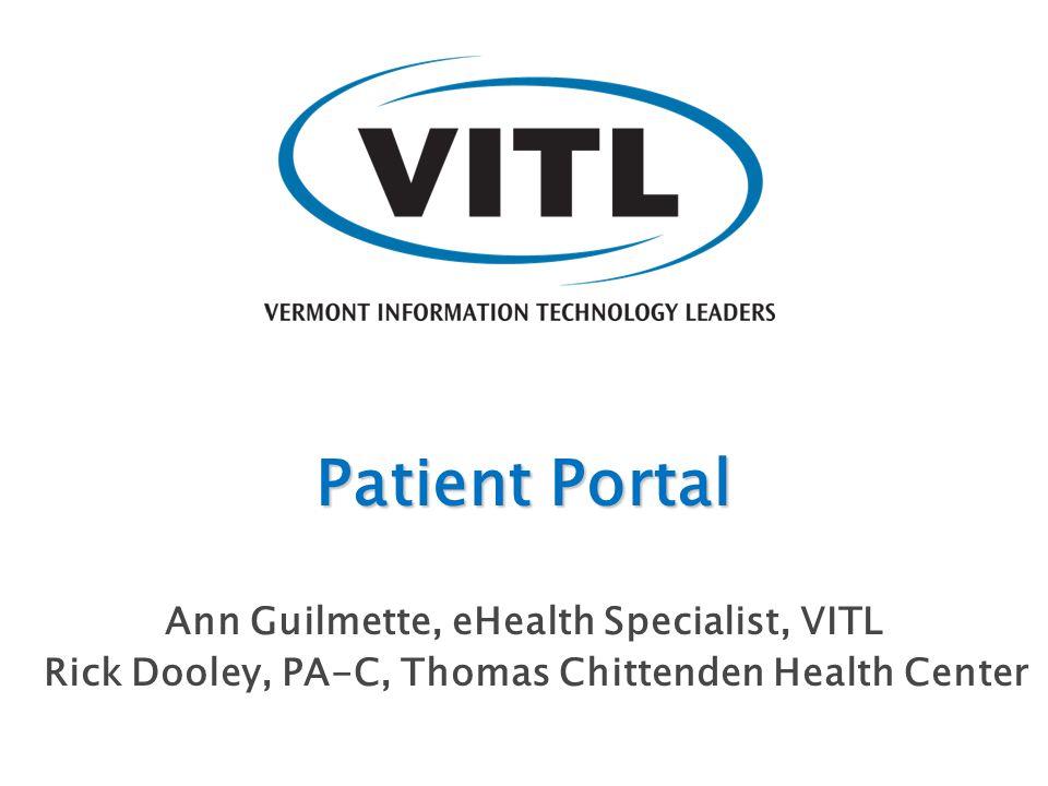 Patient Portal Ann Guilmette, eHealth Specialist, VITL
