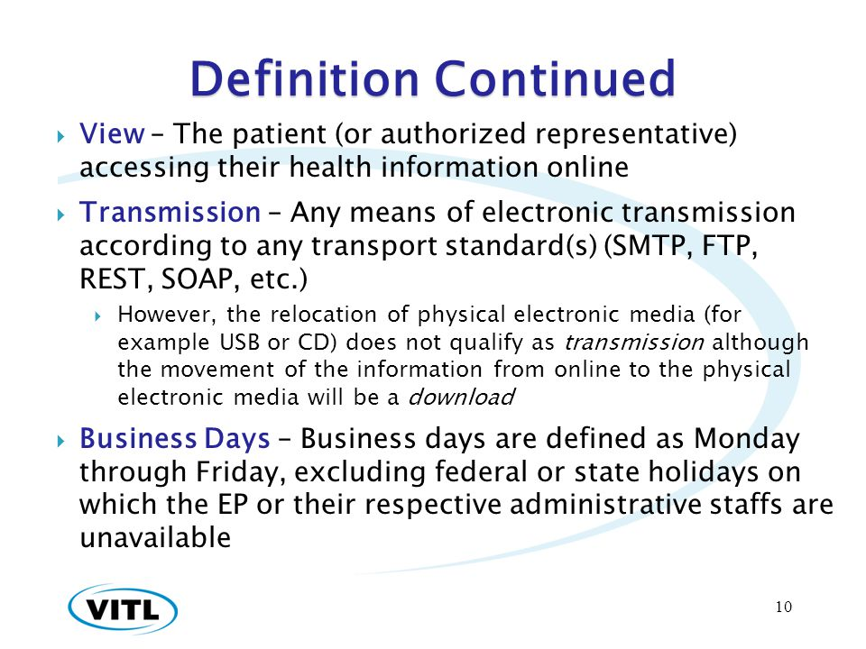 Definition Continued View – The patient (or authorized representative) accessing their health information online.