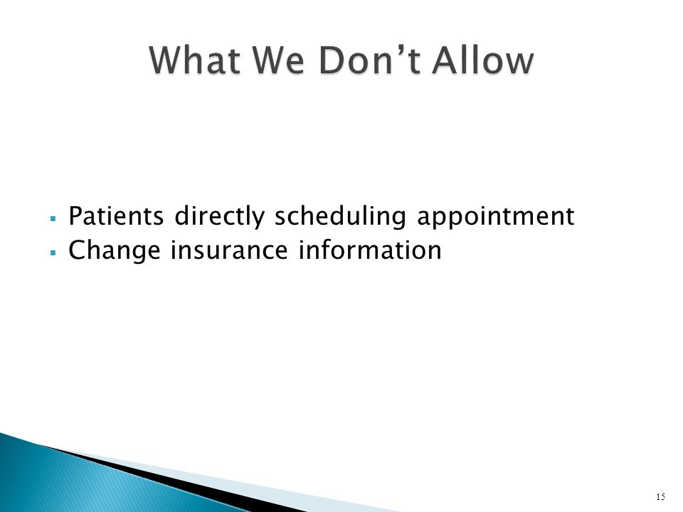 What We Don't Allow Patients directly scheduling appointment