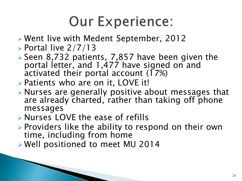 Our Experience: Went live with Medent September, 2012