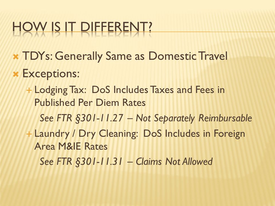 How is it different TDYs: Generally Same as Domestic Travel