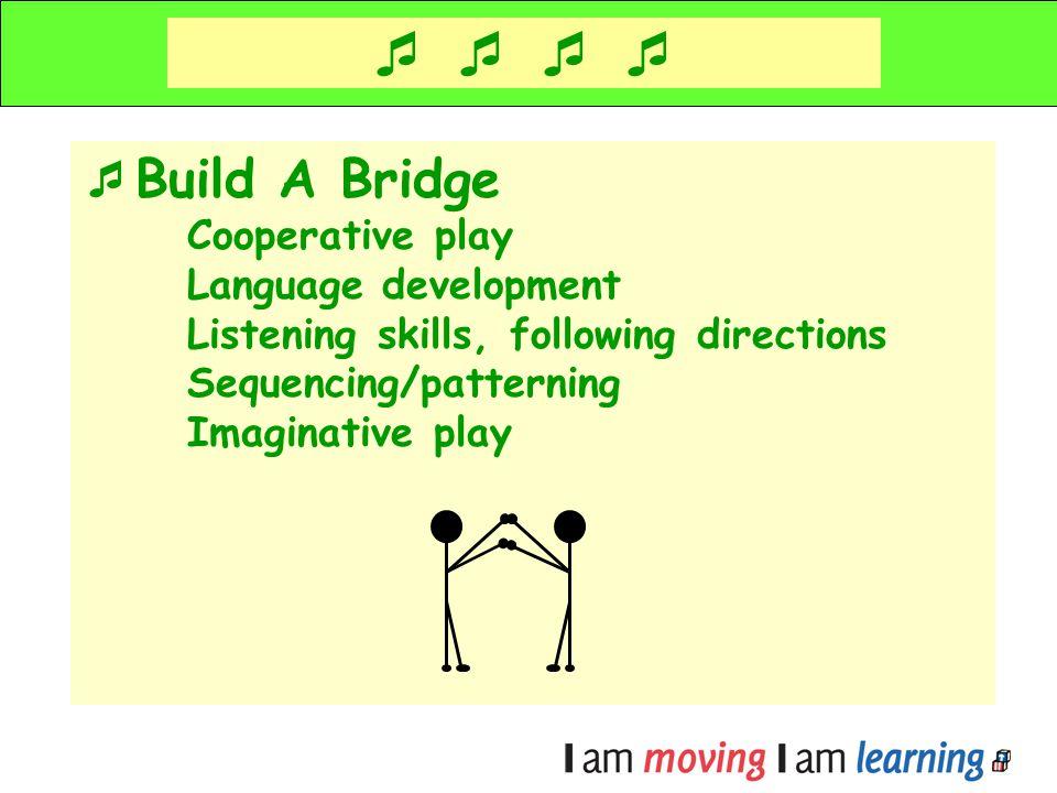     Build A Bridge Cooperative play Language development