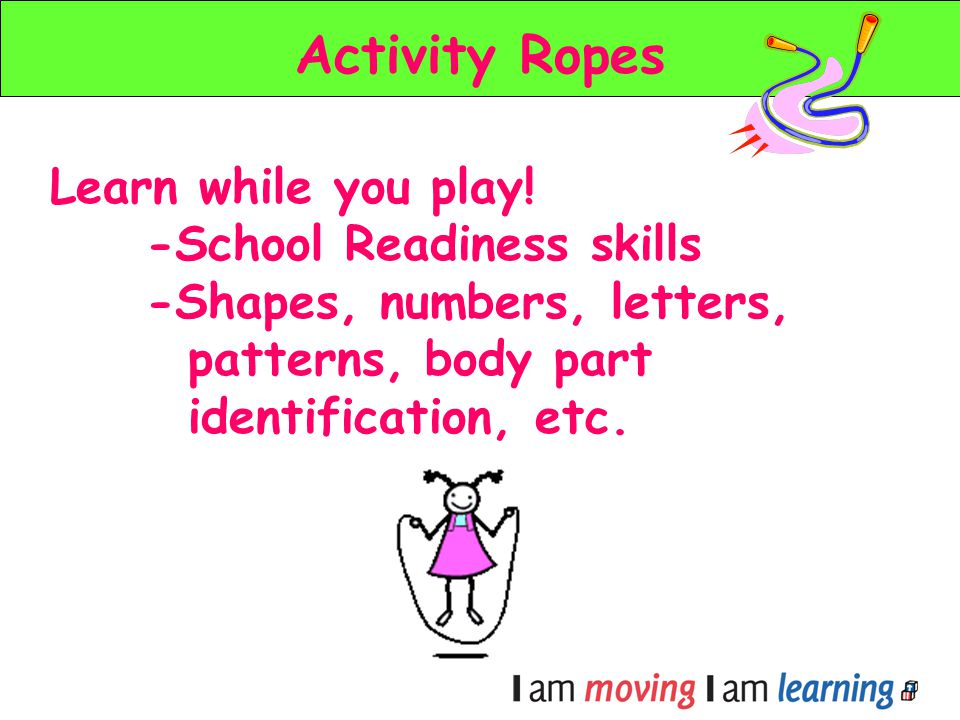Activity Ropes Learn while you play! -School Readiness skills