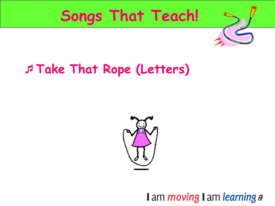Songs That Teach! Take That Rope (Letters)